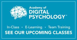 Academy of Digital Psychology. In-Class, E-Learning, Team Training. See our upcoming classes